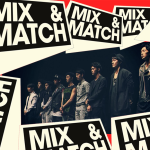 What To Expect From 'Mix & Match'