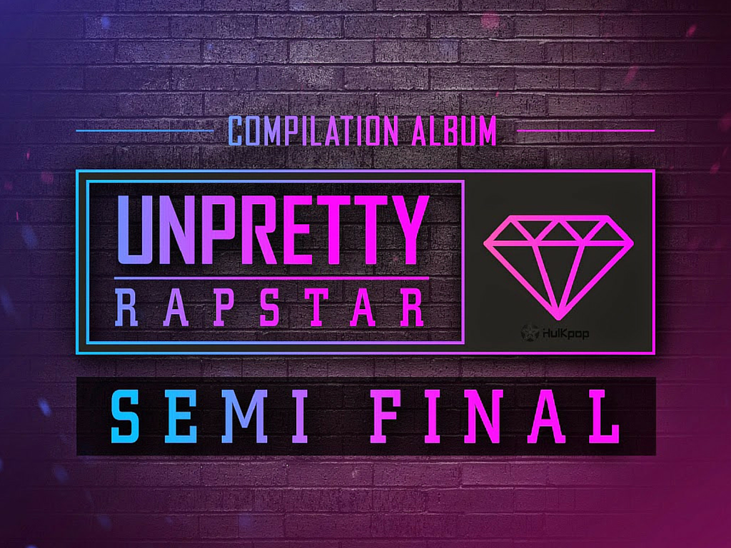 Unpretty Rapstar Semi Final