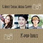 5 Most Social Media Savvy K-pop Idols
