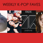 Weekly K-pop Faves: March 1(3)-March 19