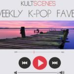 Weekly K-Pop Faves Feb 27-March 5