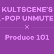 k-pop kpop podcast unmuted kultscene produce 101 broduce